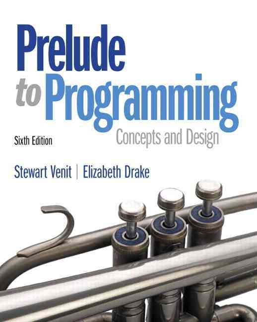 Prelude to Programming By Venit, Stewart/ Drake, Elizabeth