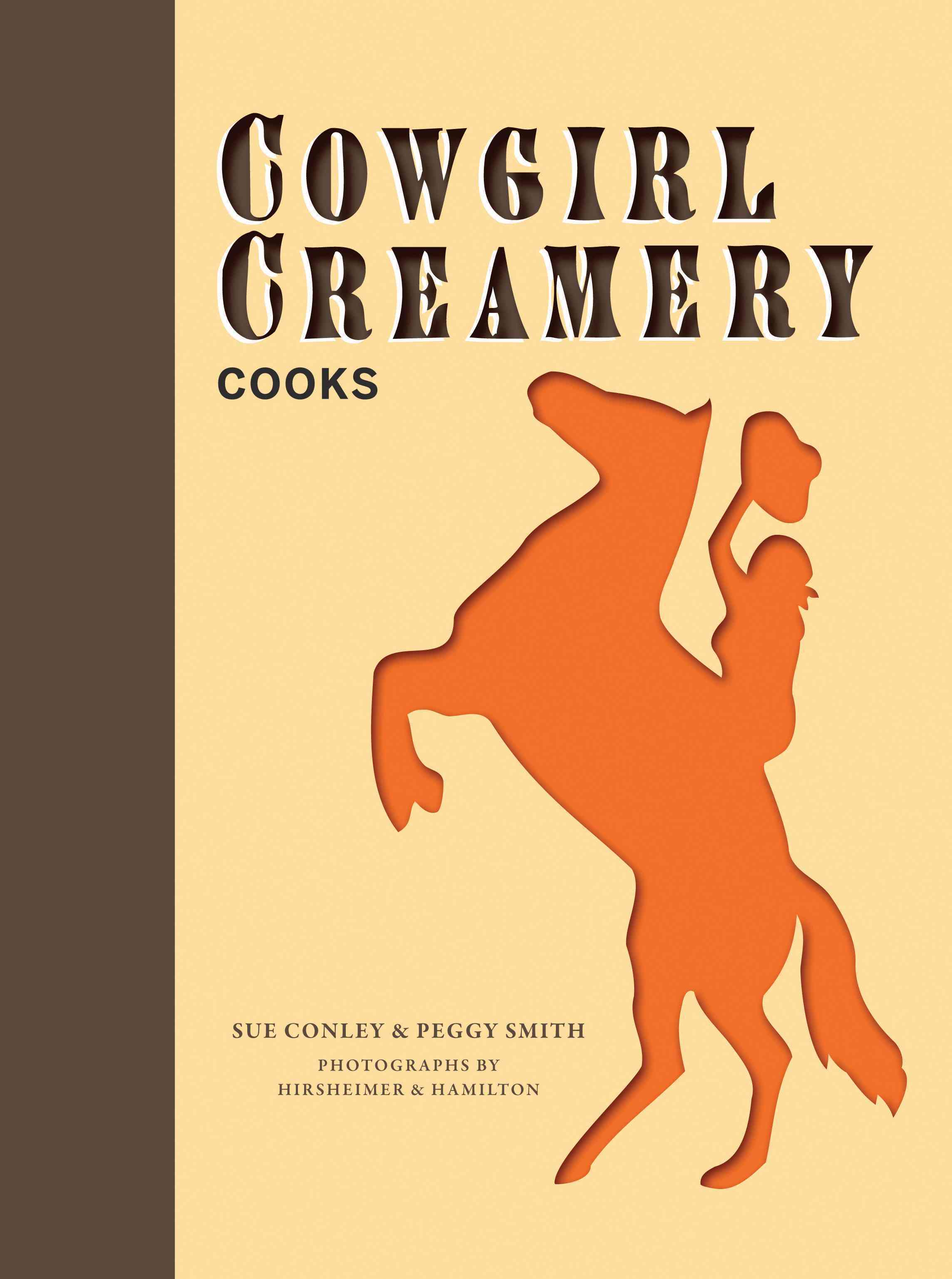 Cowgirl Creamery Cooks By Conley, Sue/ Smith, Peggy/ Hirsheimer & Hamilton (PHT)